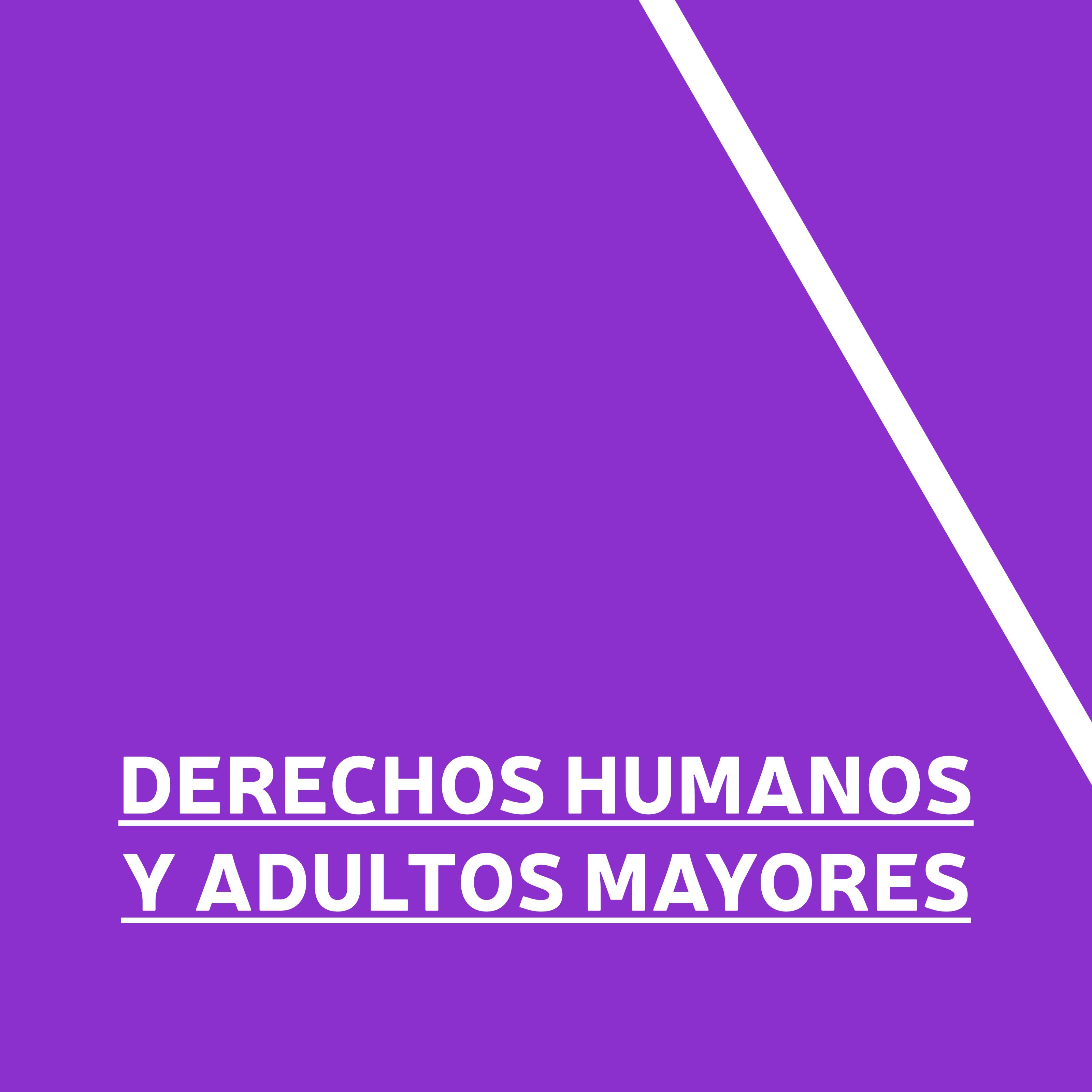Derechos humanos y adultos mayores